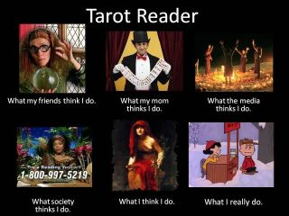 Tarot Reader Meme - what people think we do